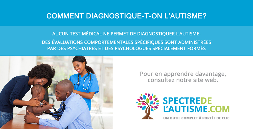 Comment diagnostique-t-on le trouble du spectre de l'autisme TSA - Autisme  - Condition autistique