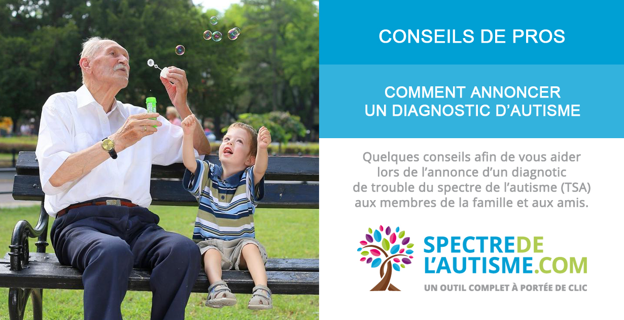 Comment annoncer un diagnostic de trouble du spectre de l'autisme (TSA) - famille - parents - grands-parents